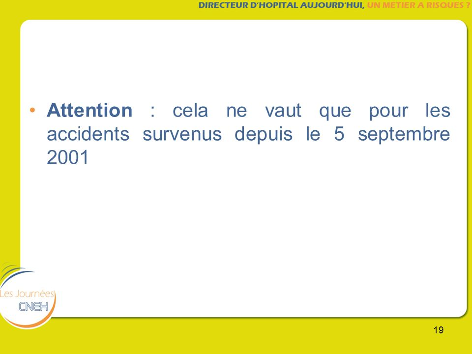 Attention : cela ne vaut que pour les accidents survenus depuis le 5 septembre 2001