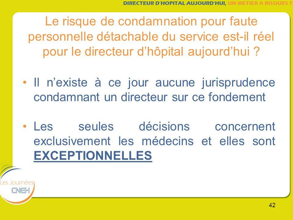 Le risque de condamnation pour faute personnelle détachable du service est-il réel pour le directeur d'hôpital aujourd'hui