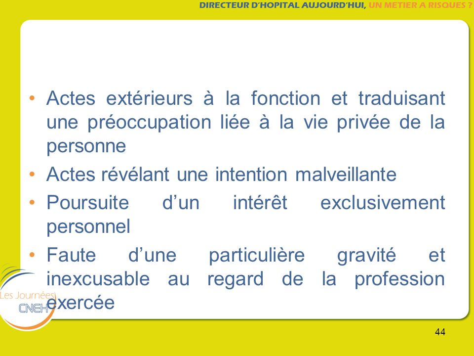 Actes extérieurs à la fonction et traduisant une préoccupation liée à la vie privée de la personne