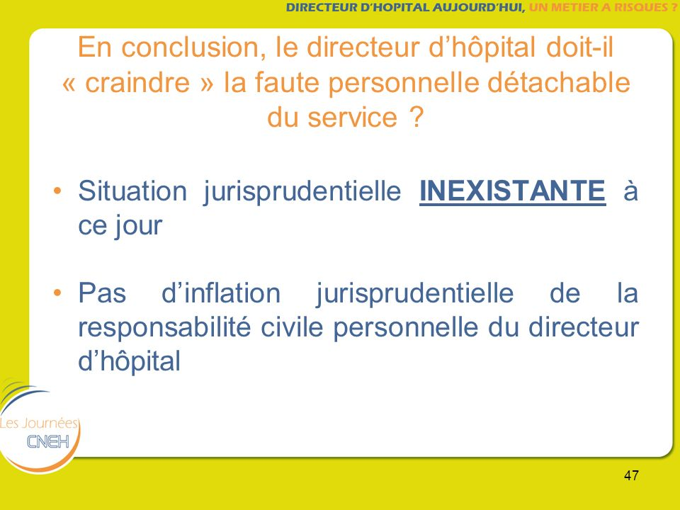 En conclusion, le directeur d'hôpital doit-il « craindre » la faute personnelle détachable du service