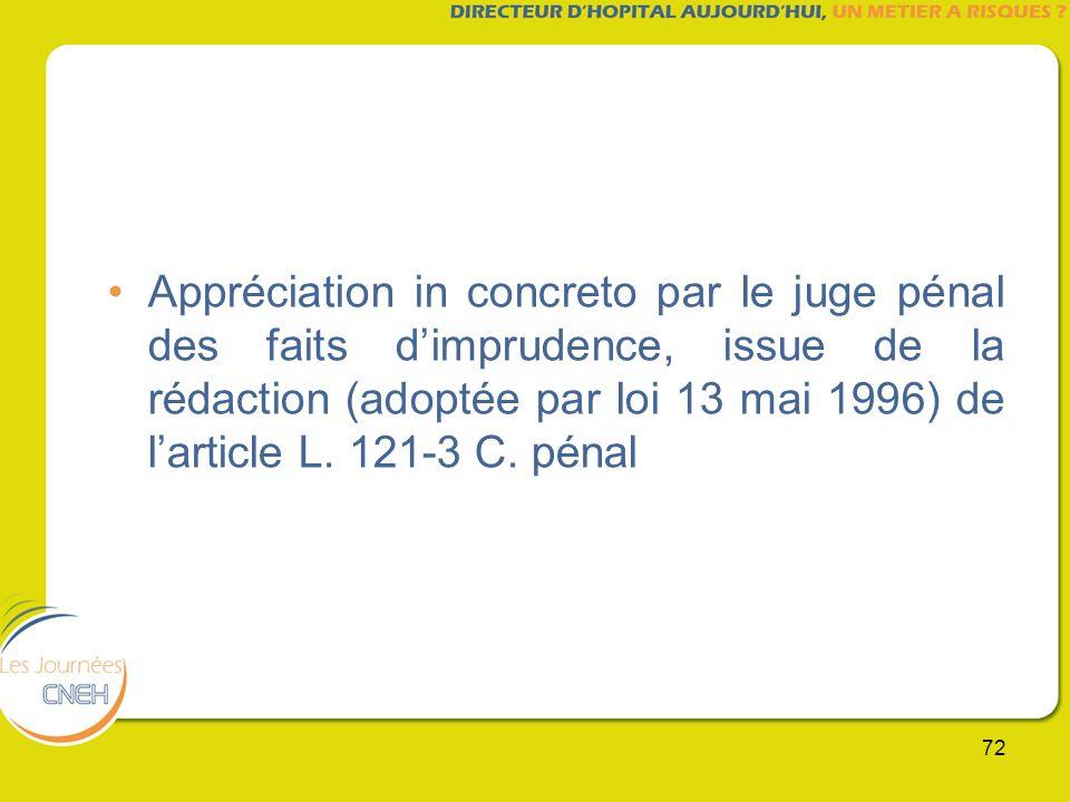 Appréciation in concreto par le juge pénal des faits d'imprudence, issue de la rédaction (adoptée par loi 13 mai 1996) de l'article L.