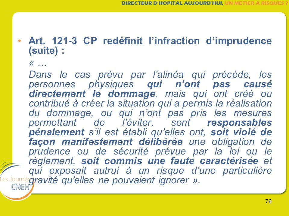 Art. 121-3 CP redéfinit l'infraction d'imprudence (suite) :