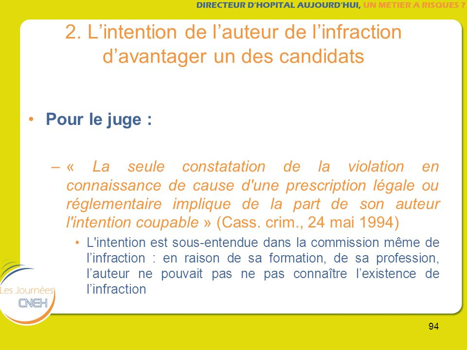 2. L'intention de l'auteur de l'infraction d'avantager un des candidats