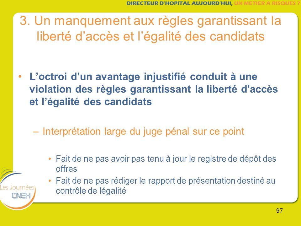 3. Un manquement aux règles garantissant la liberté d'accès et l'égalité des candidats