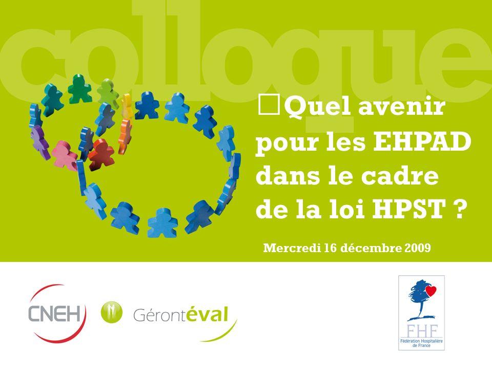 Quel avenir pour les EHPAD dans le cadre de la loi HPST