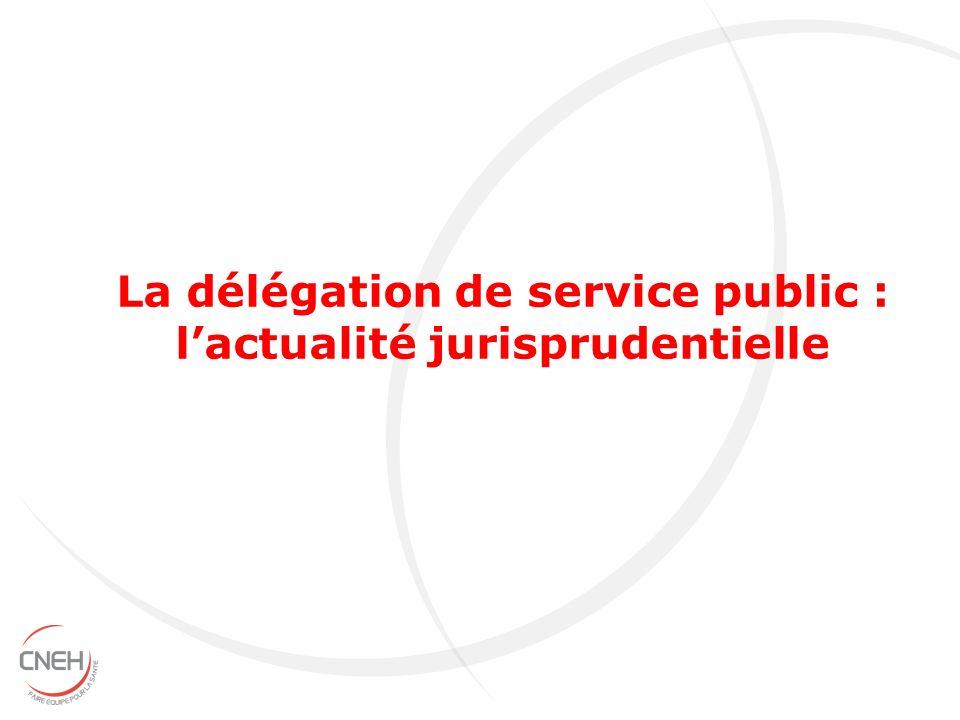 La délégation de service public : l'actualité jurisprudentielle