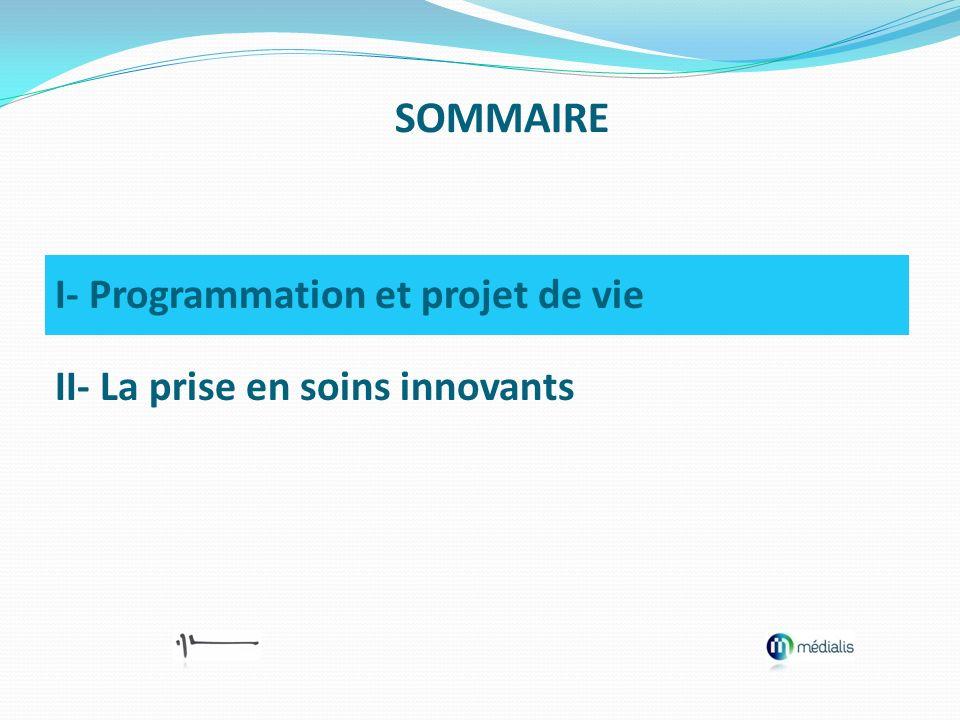 SOMMAIRE I- Programmation et projet de vie