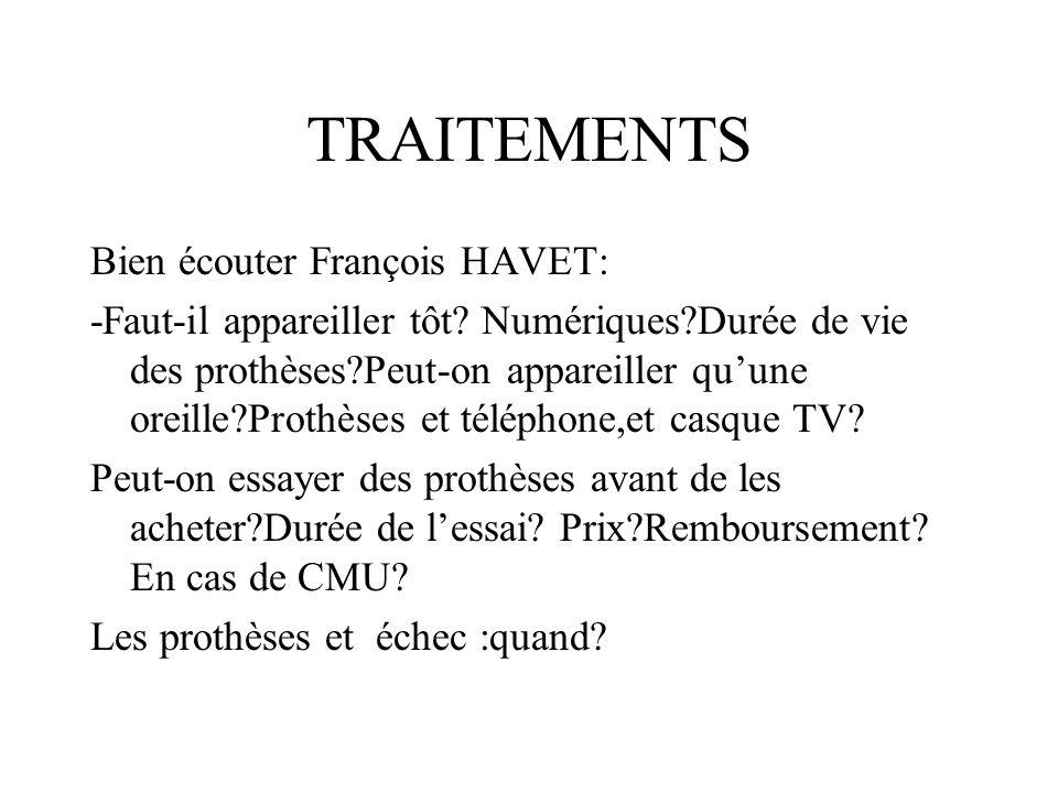 TRAITEMENTS Bien écouter François HAVET: