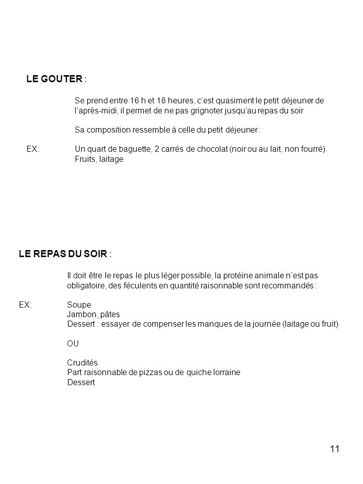 LE GOUTER : LE REPAS DU SOIR :