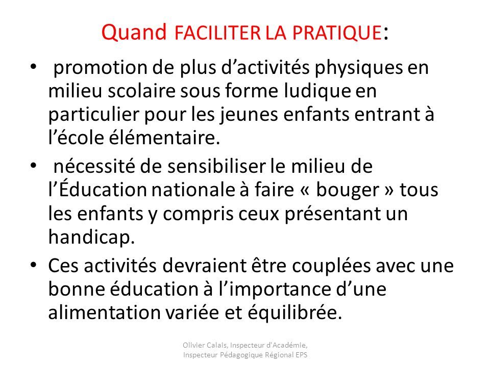 Quand FACILITER LA PRATIQUE: