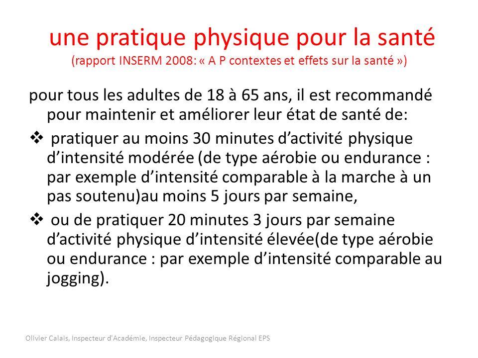 une pratique physique pour la santé (rapport INSERM 2008: « A P contextes et effets sur la santé »)
