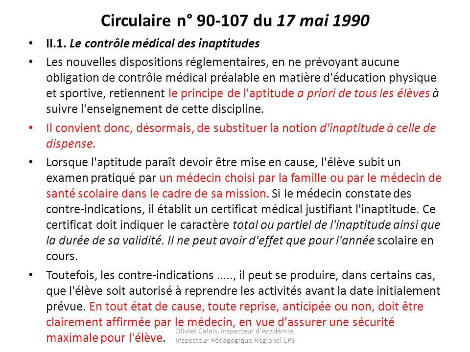 Circulaire n° 90-107 du 17 mai 1990 II.1. Le contrôle médical des inaptitudes.