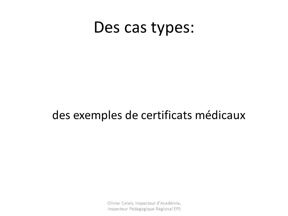 Des cas types: des exemples de certificats médicaux