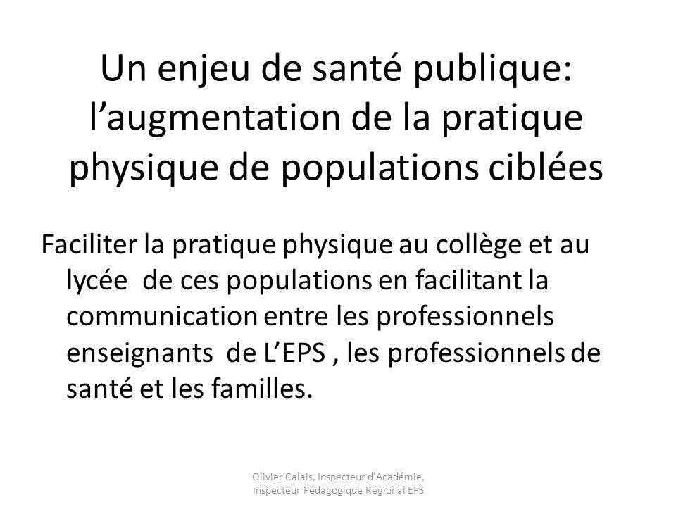 Un enjeu de santé publique: l'augmentation de la pratique physique de populations ciblées