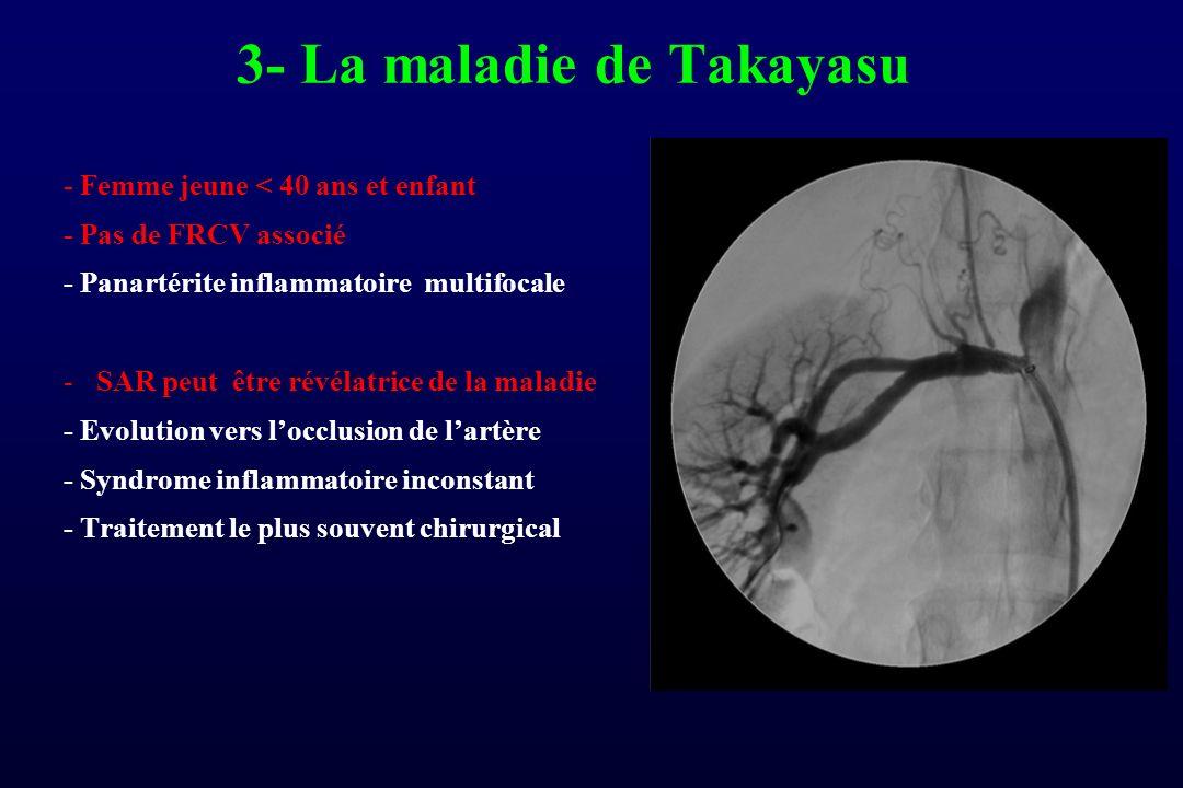 3- La maladie de Takayasu