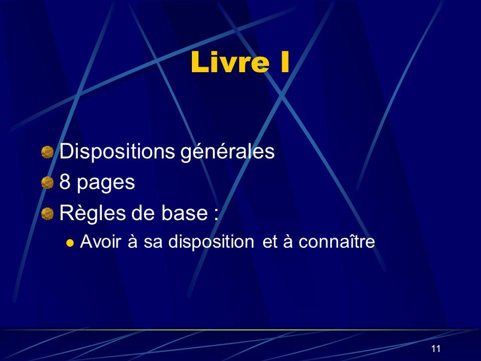 Livre I Dispositions générales 8 pages Règles de base :
