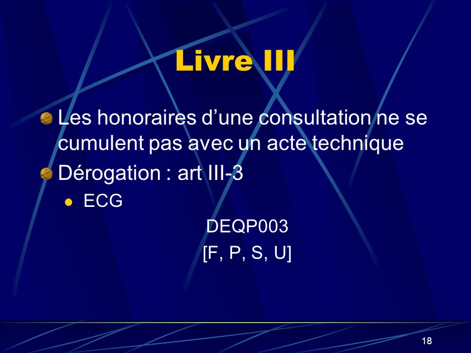 Livre III Les honoraires d'une consultation ne se cumulent pas avec un acte technique. Dérogation : art III-3.