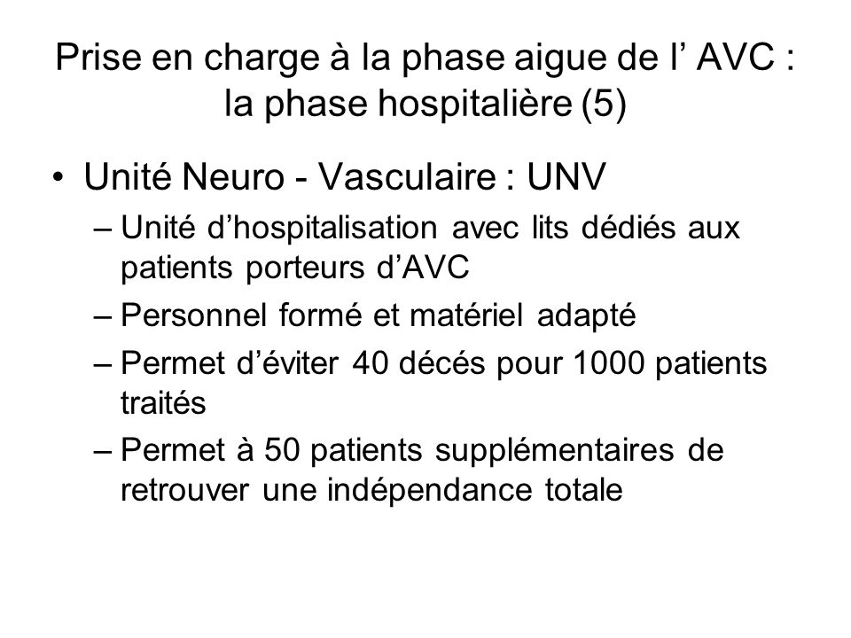 Prise en charge à la phase aigue de l' AVC : la phase hospitalière (5)