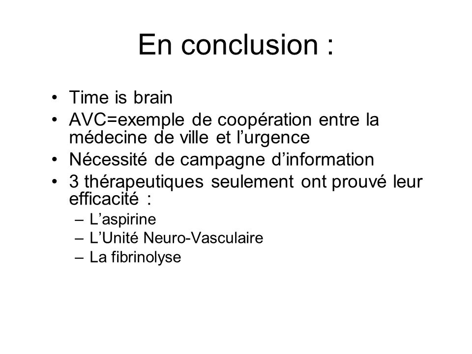 En conclusion : Time is brain