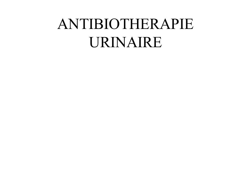 ANTIBIOTHERAPIE URINAIRE