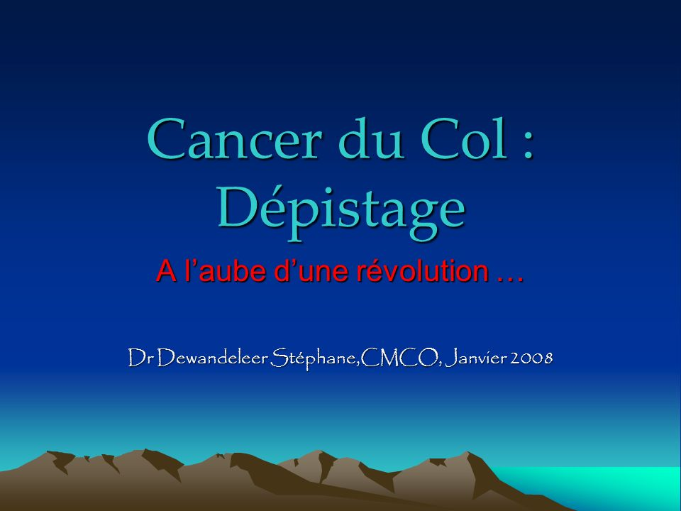 Cancer du Col : Dépistage
