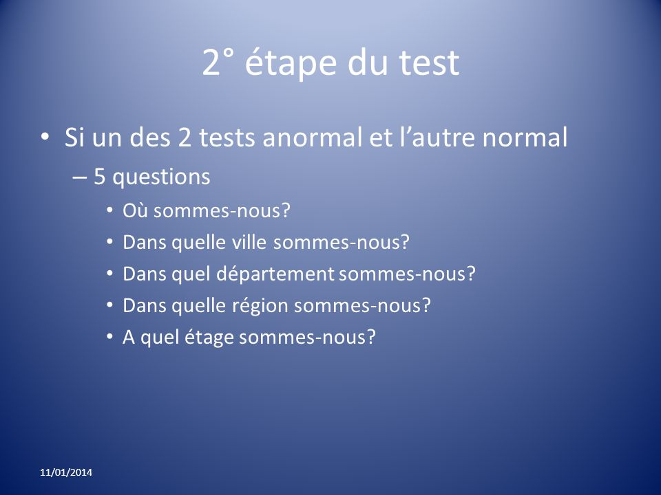 2° étape du test Si un des 2 tests anormal et l'autre normal