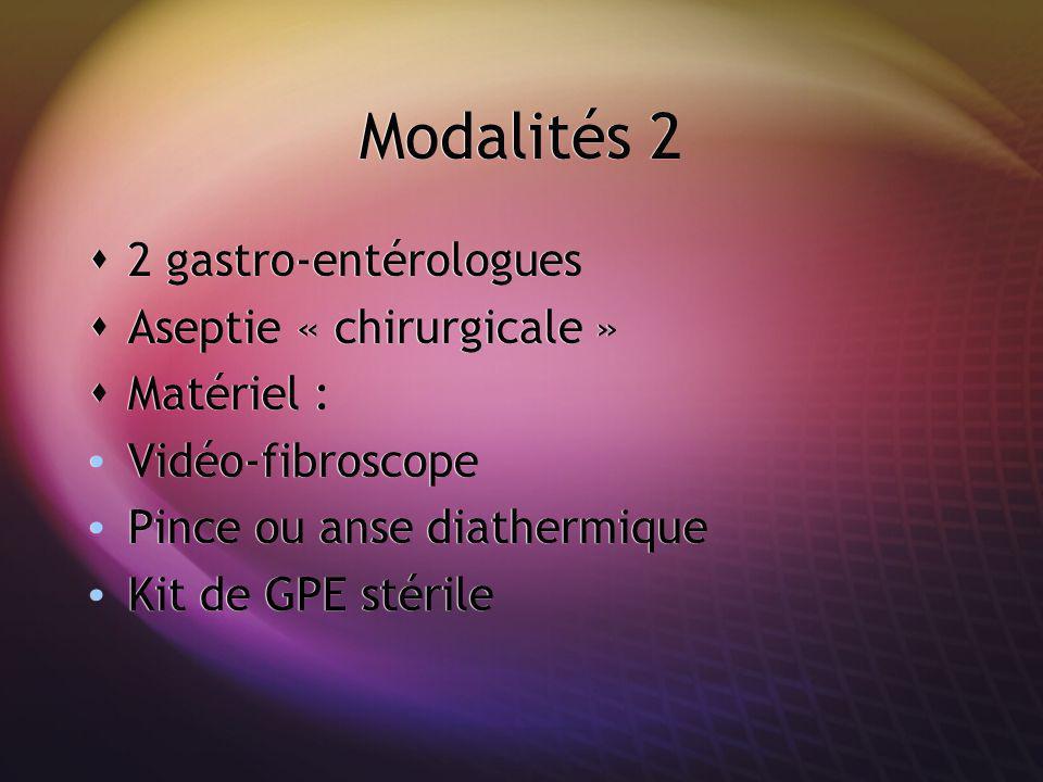 Modalités 2 2 gastro-entérologues Aseptie « chirurgicale » Matériel :