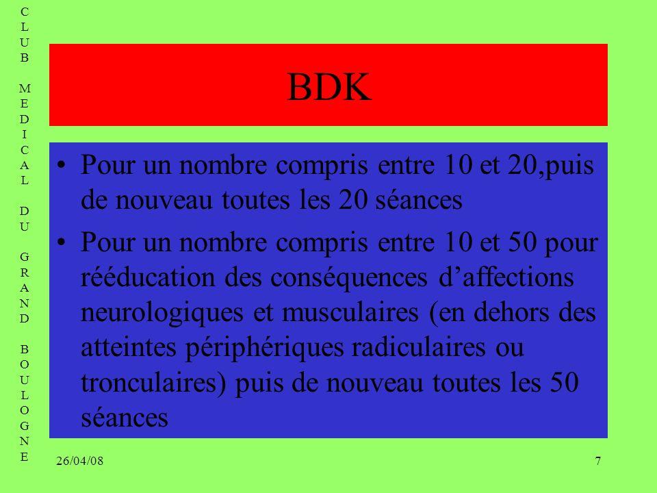 C L. U. B. M. E. D. I. A. G. R. N. O. BDK. Pour un nombre compris entre 10 et 20,puis de nouveau toutes les 20 séances.
