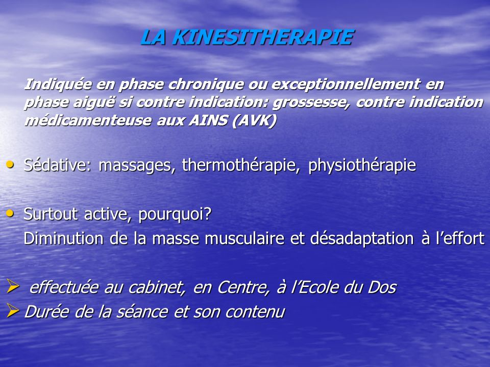 LA KINESITHERAPIE Sédative: massages, thermothérapie, physiothérapie