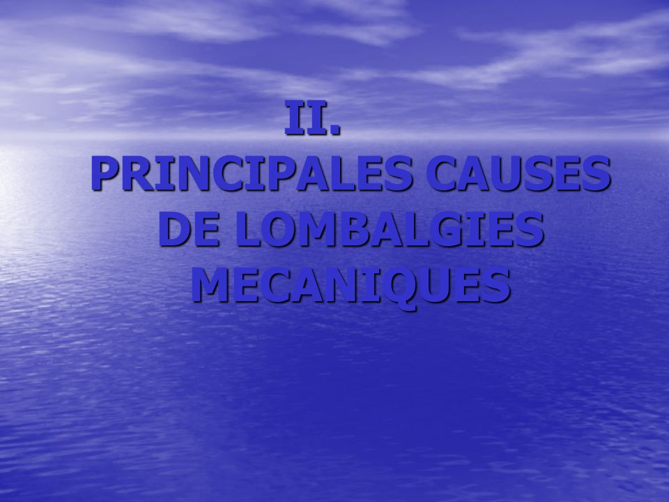 II. PRINCIPALES CAUSES DE LOMBALGIES MECANIQUES