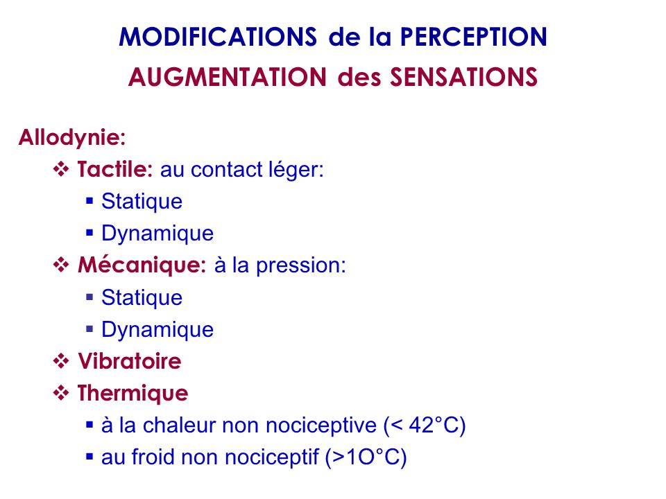 MODIFICATIONS de la PERCEPTION AUGMENTATION des SENSATIONS