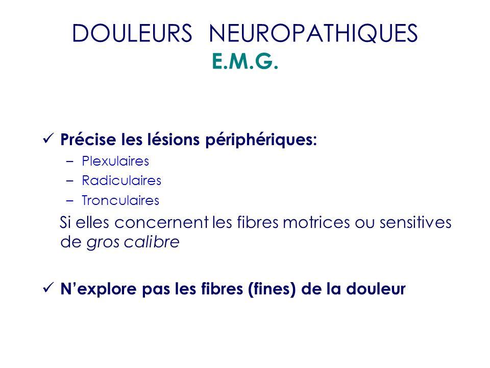 DOULEURS NEUROPATHIQUES E.M.G.