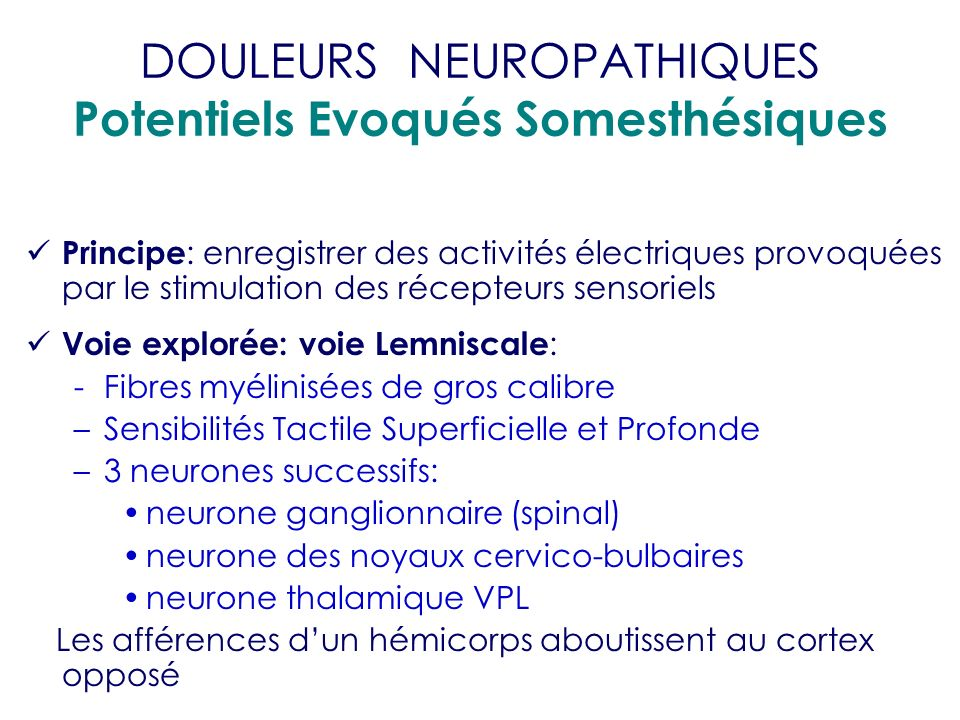 DOULEURS NEUROPATHIQUES Potentiels Evoqués Somesthésiques