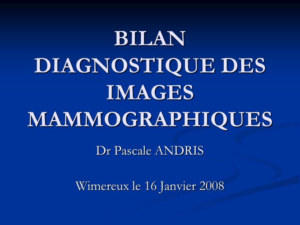 BILAN DIAGNOSTIQUE DES IMAGES MAMMOGRAPHIQUES
