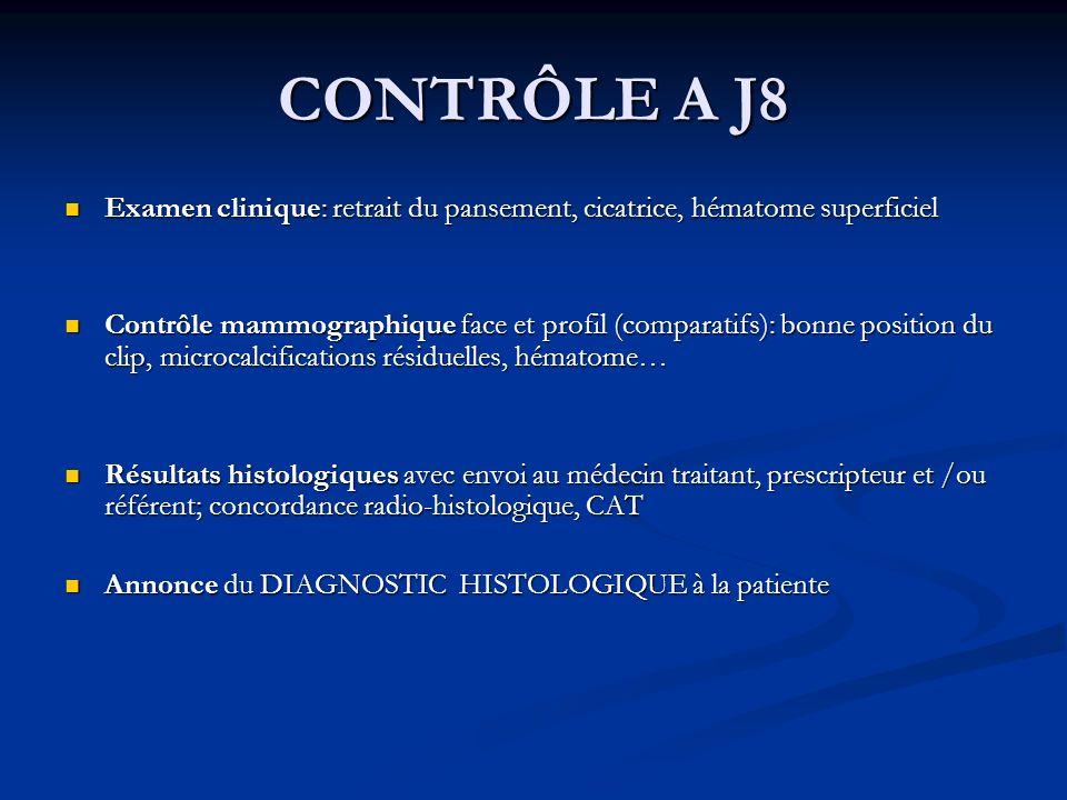 CONTRÔLE A J8 Examen clinique: retrait du pansement, cicatrice, hématome superficiel.