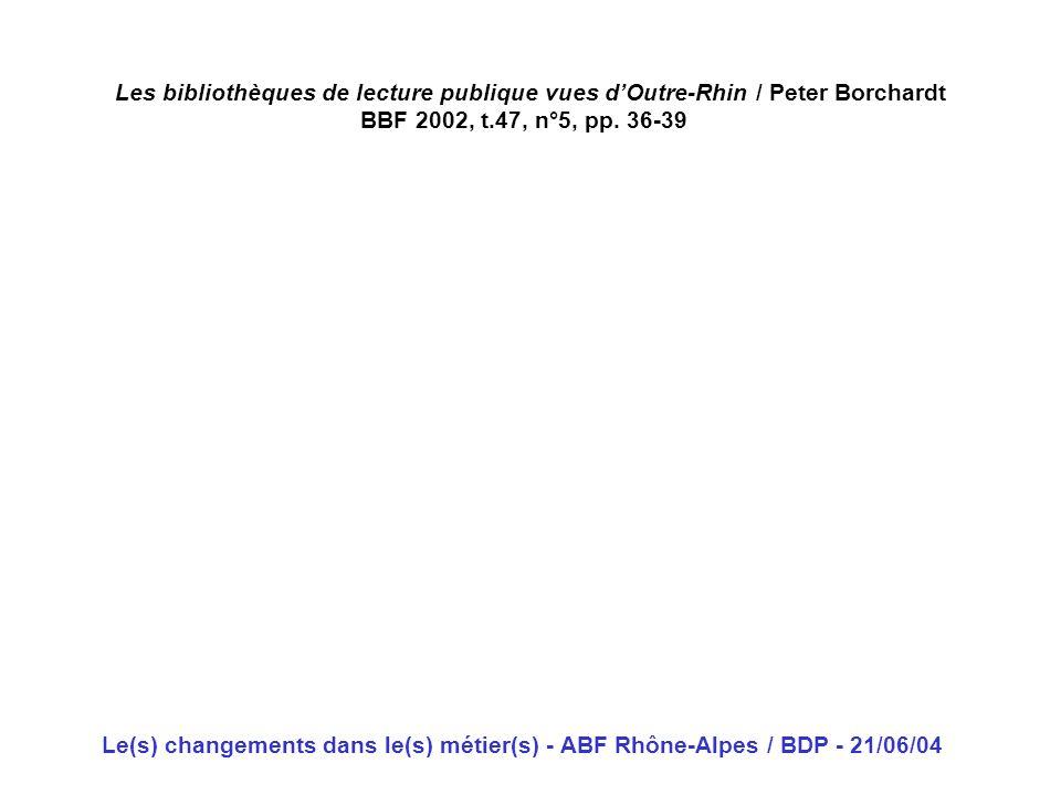 Les bibliothèques de lecture publique vues d'Outre-Rhin / Peter Borchardt BBF 2002, t.47, n°5, pp. 36-39