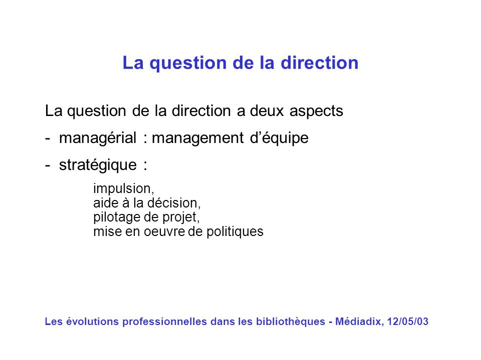 La question de la direction