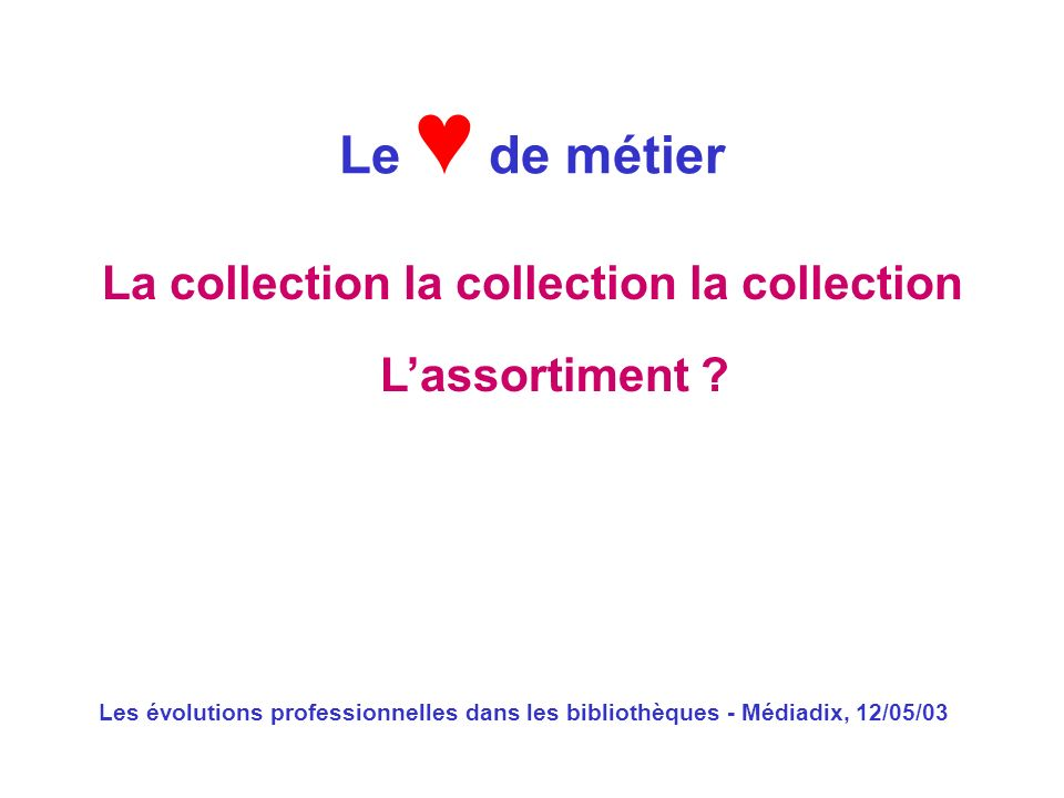 La collection la collection la collection