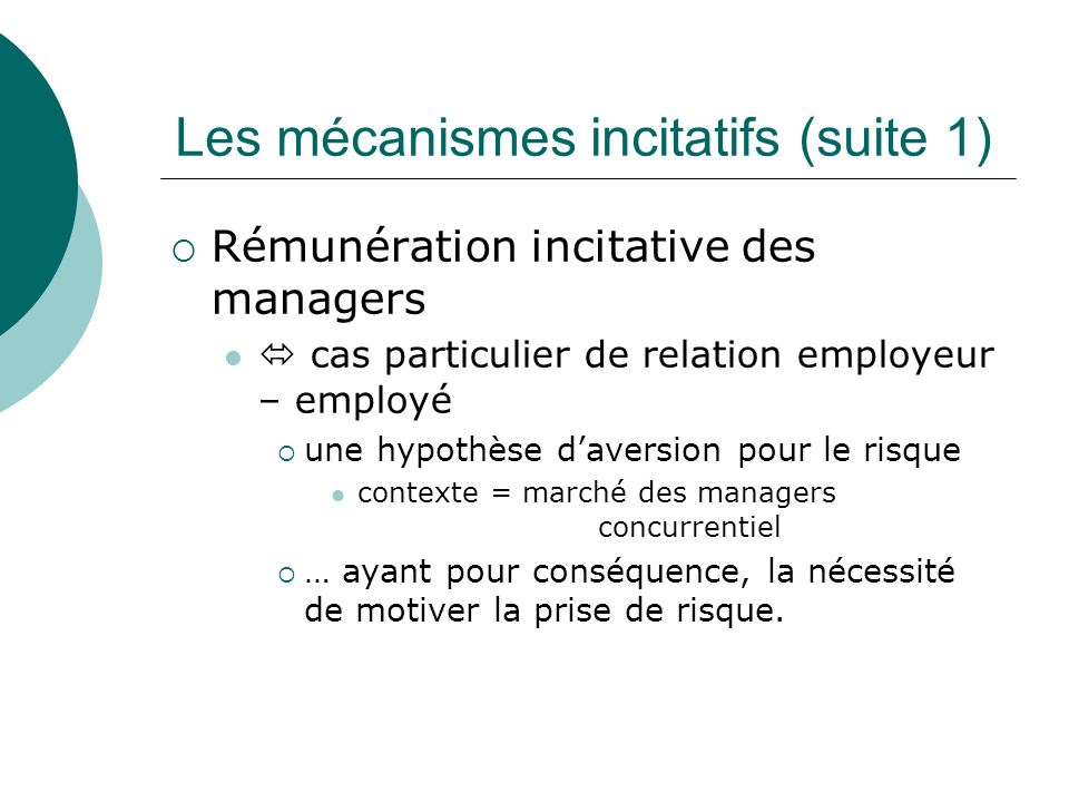 Les mécanismes incitatifs (suite 1)