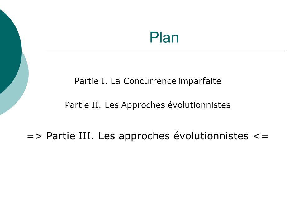 Plan => Partie III. Les approches évolutionnistes <=