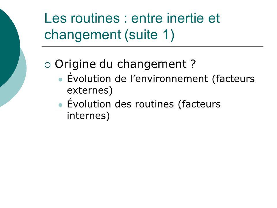 Les routines : entre inertie et changement (suite 1)