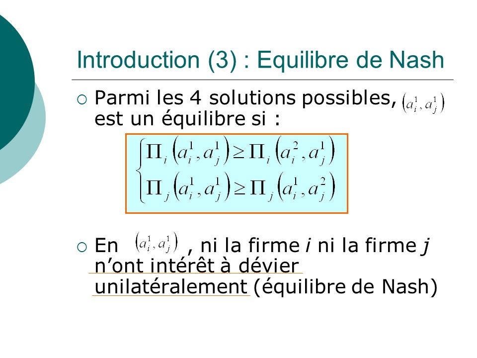Introduction (3) : Equilibre de Nash
