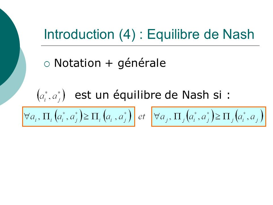 Introduction (4) : Equilibre de Nash