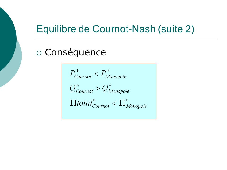 Equilibre de Cournot-Nash (suite 2)