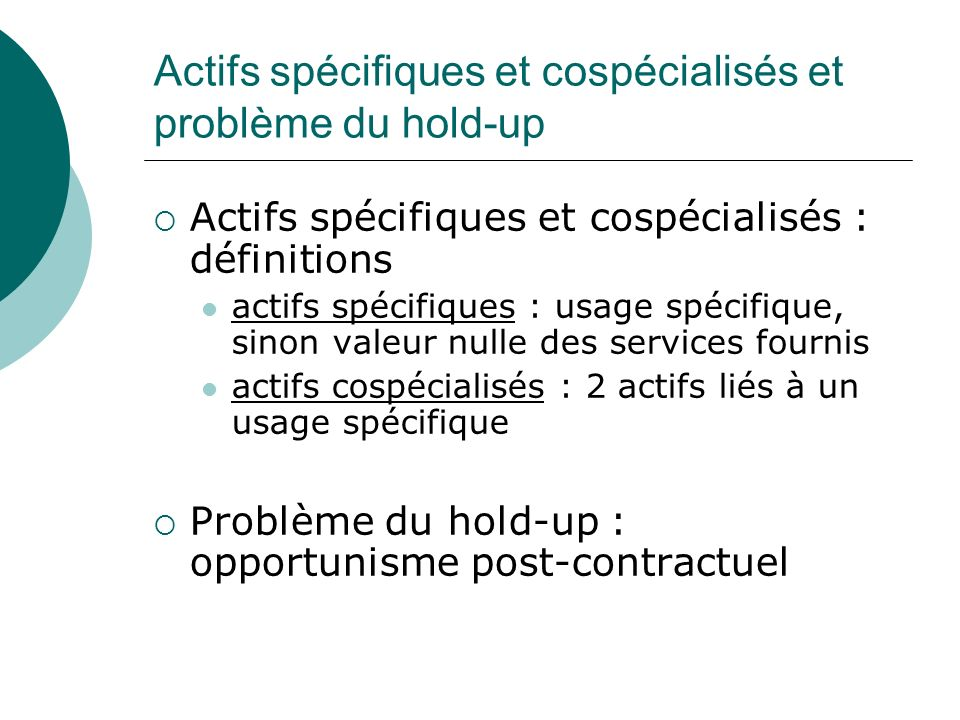 Actifs spécifiques et cospécialisés et problème du hold-up