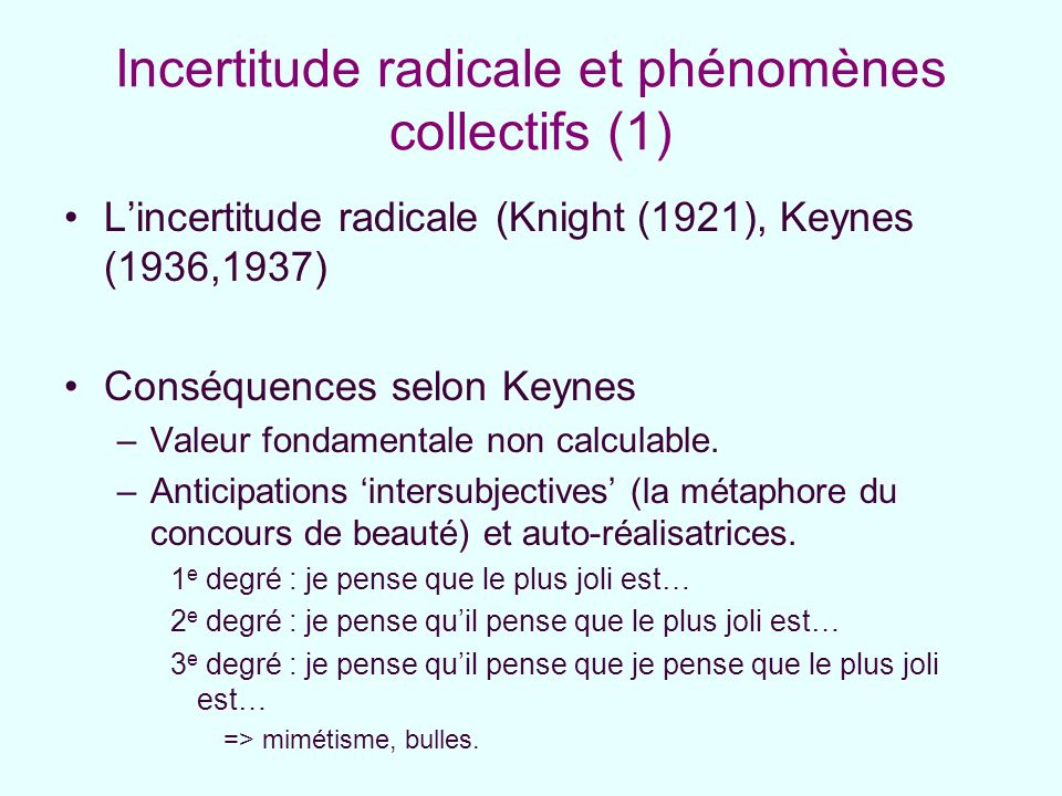 Incertitude radicale et phénomènes collectifs (1)