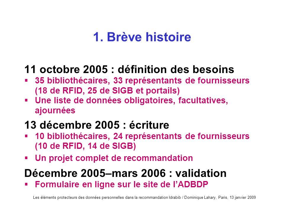1. Brève histoire 11 octobre 2005 : définition des besoins