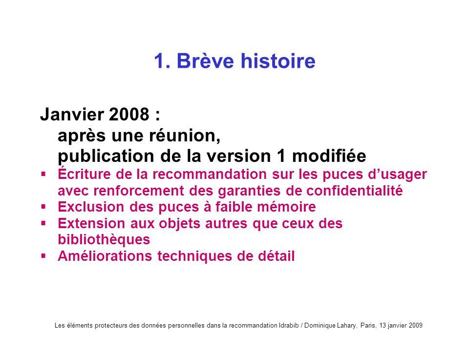1. Brève histoire Janvier 2008 : après une réunion, publication de la version 1 modifiée.