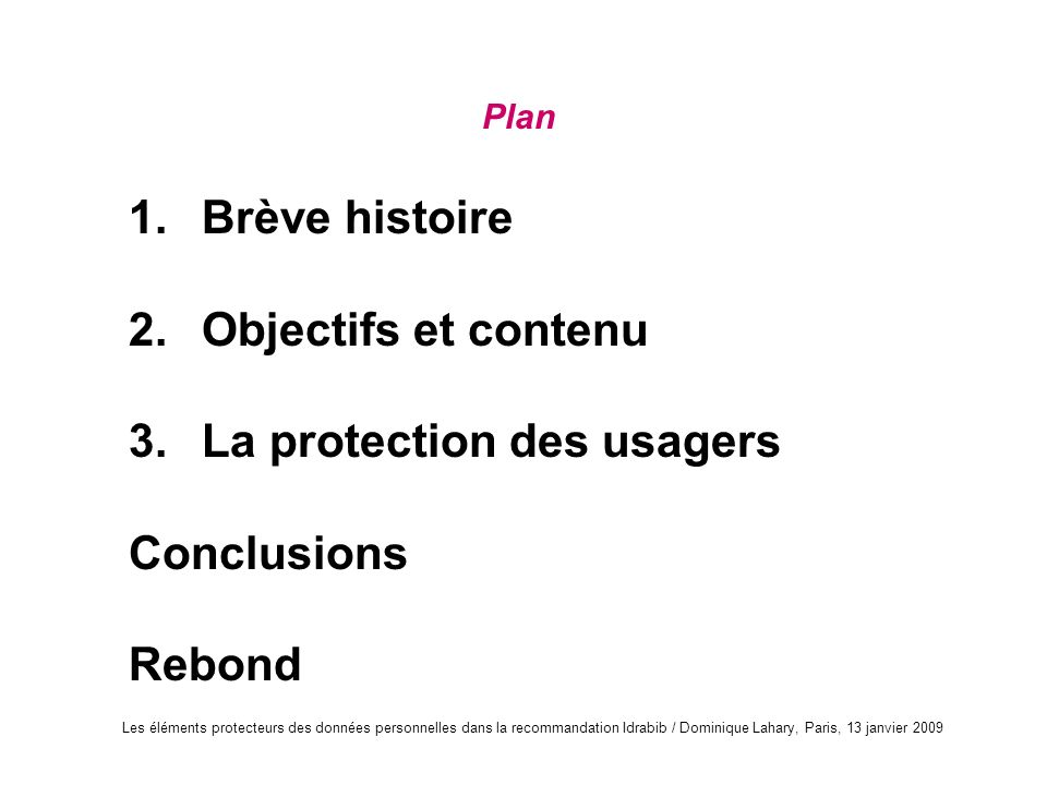 3. La protection des usagers Conclusions Rebond