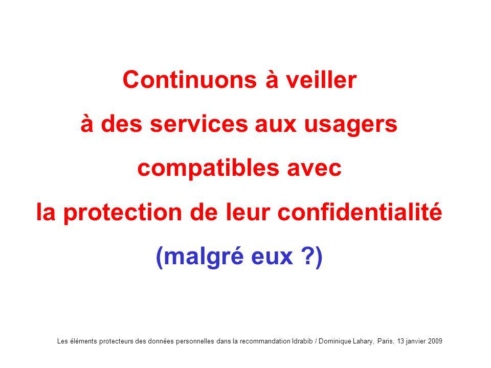 à des services aux usagers la protection de leur confidentialité